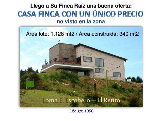 Llego a Su Finca Raíz una buena oferta: Loma El Escobero – El Retiro Código: 1050 Área lote: 1.128 mt2 / Área construida: ...