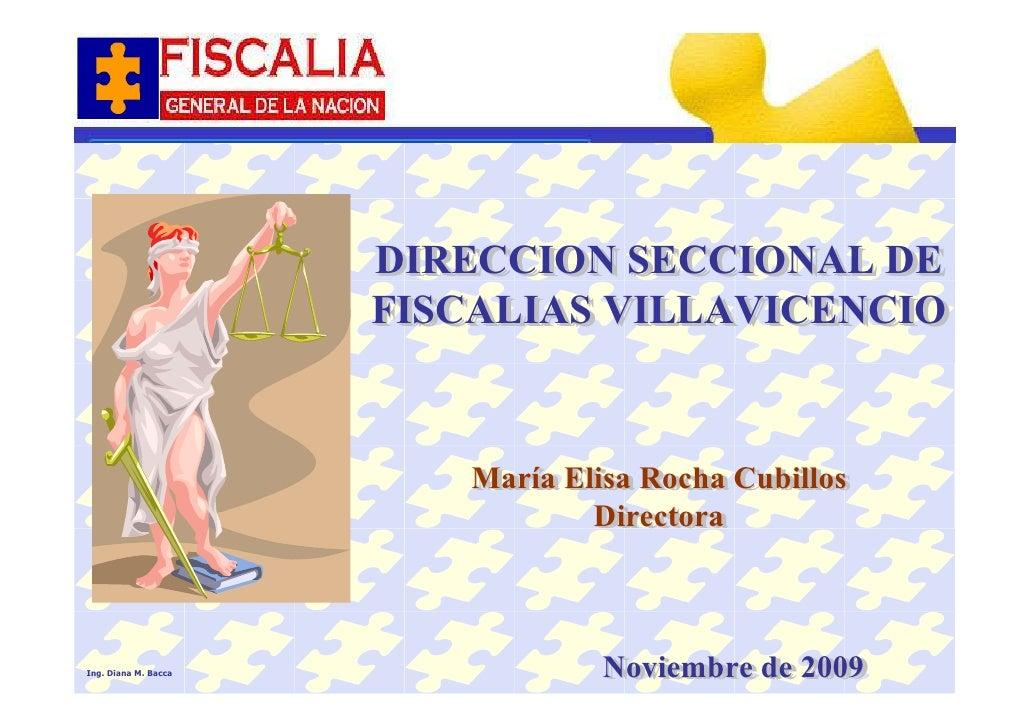 DIRECCION SECCIONAL DE                       DIRECCION SECCIONAL DE                       FISCALIAS VILLAVICENCIO         ...