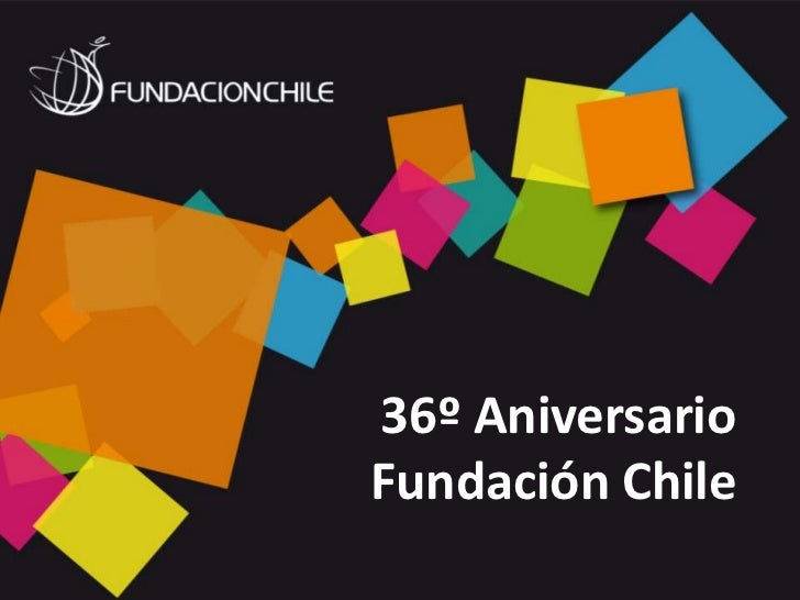 36º AniversarioFundación Chile