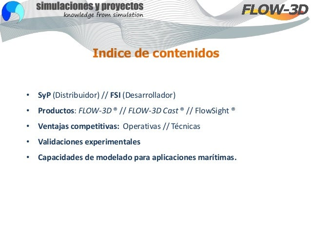Presentación FLOW3D - Aplicaciones MARITIMAS 2017 Slide 2