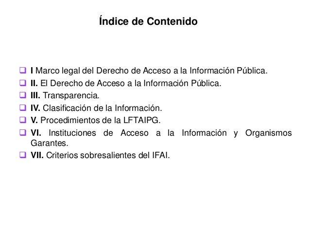 Índice de Contenido  I Marco legal del Derecho de Acceso a la Información Pública.  II. El Derecho de Acceso a la Inform...