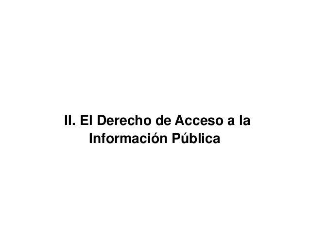 II. El Derecho de Acceso a la Información Pública