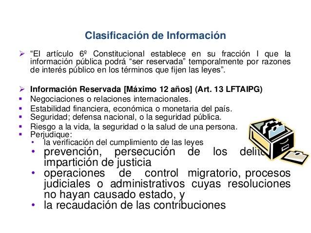 """ """"El artículo 6º Constitucional establece en su fracción I que la información pública podrá """"ser reservada"""" temporalmente..."""