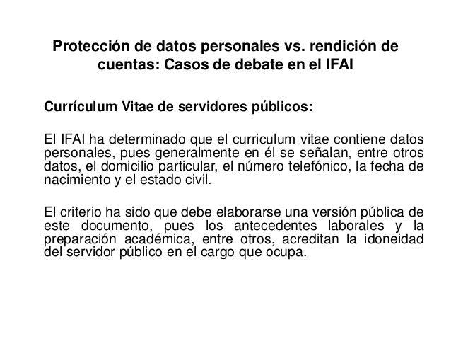 Protección de datos personales vs. rendición de cuentas: Casos de debate en el IFAI Currículum Vitae de servidores público...