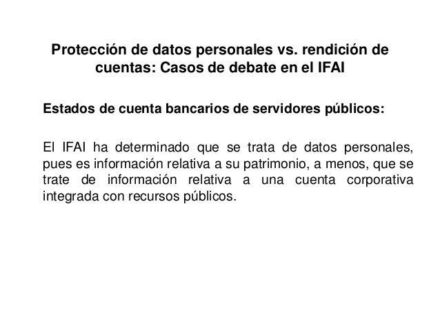 Protección de datos personales vs. rendición de cuentas: Casos de debate en el IFAI Estados de cuenta bancarios de servido...