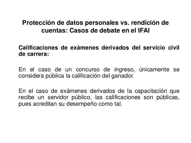 Protección de datos personales vs. rendición de cuentas: Casos de debate en el IFAI Calificaciones de exámenes derivados d...
