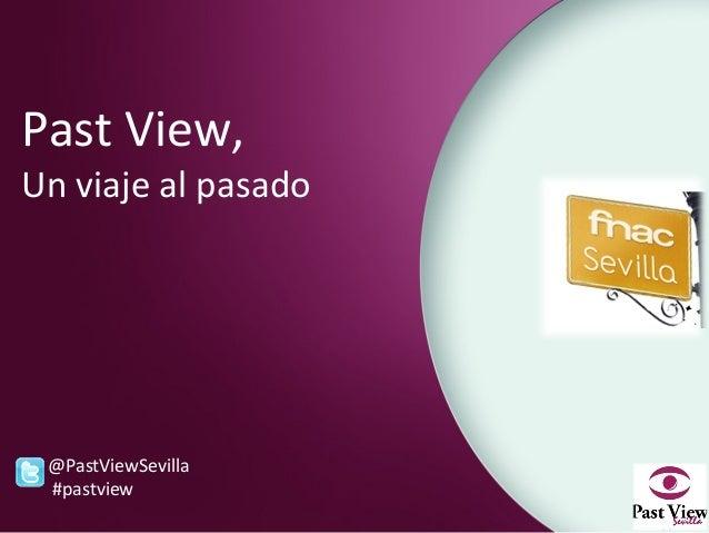 Past View,Un viaje al pasado @PastViewSevilla #pastview