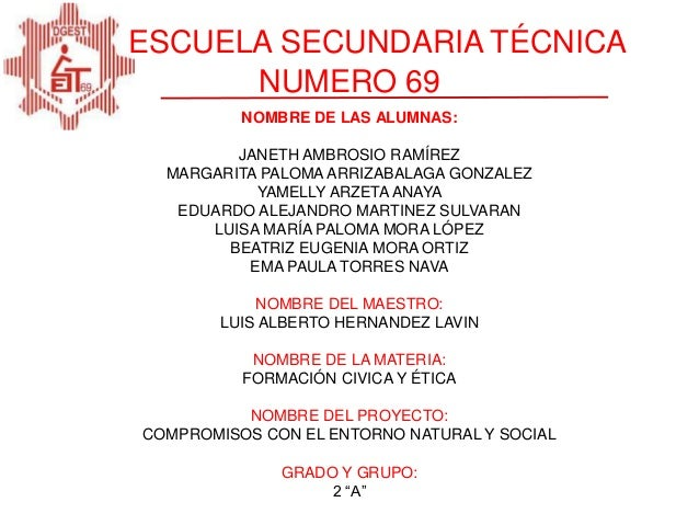 ESCUELA SECUNDARIA TÉCNICA NUMERO 69 NOMBRE DE LAS ALUMNAS: JANETH AMBROSIO RAMÍREZ MARGARITA PALOMA ARRIZABALAGA GONZALEZ...