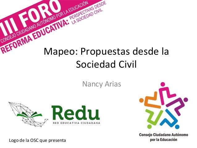 Mapeo: Propuestas desde la Sociedad Civil Nancy Arias Logo de la OSC que presenta