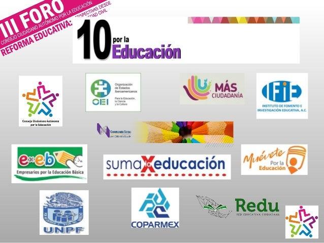 Propuestas 10 por la Educación Puntos clave Ley General de Educación Incluir la definición de Calidad. Aportar elementos...