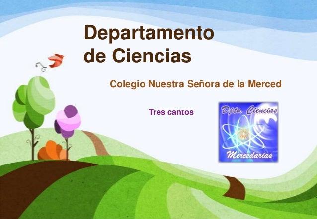 Departamentode Ciencias  Colegio Nuestra Señora de la Merced         Tres cantos