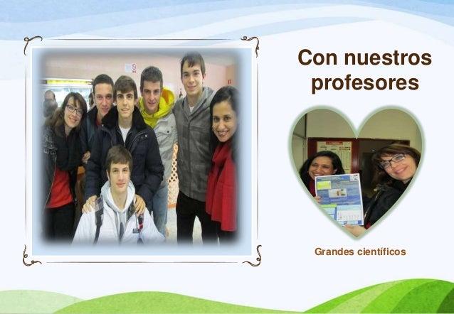 Con nuestros profesores Grandes científicos