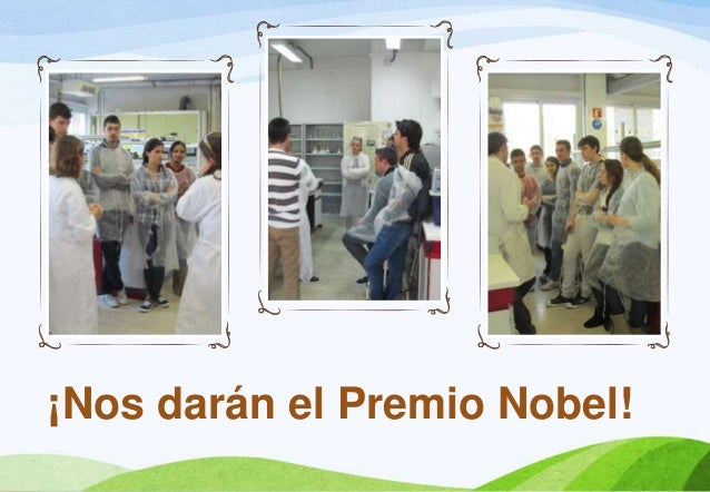 ¡Nos darán el Premio Nobel!