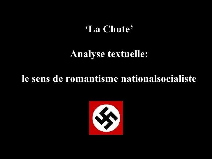 ' La Chute' Analyse textuelle: le sens de romantisme nationalsocialiste