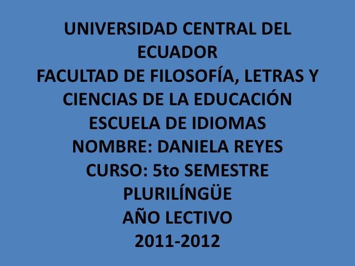 UNIVERSIDAD CENTRAL DEL           ECUADORFACULTAD DE FILOSOFÍA, LETRAS Y   CIENCIAS DE LA EDUCACIÓN      ESCUELA DE IDIOMA...