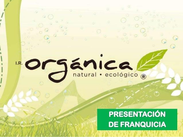 Natural . Ecológico IR Orgánica es una tienda de productos naturales y orgánicos, que busca llevar a los consumidores artí...