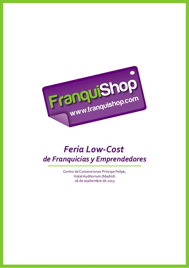 Feria Low-Cost de Franquicias y Emprendedores Centro de Convenciones Príncipe Felipe, Hotel Auditorium (Madrid) 26 de sept...