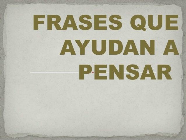 Mensajes Que Inspiran Para: Presentación Frases Para Pensar