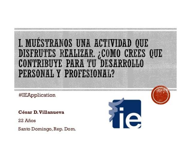 #IEApplication  César D. Villanueva  22 Años  Santo Domingo, Rep. Dom.