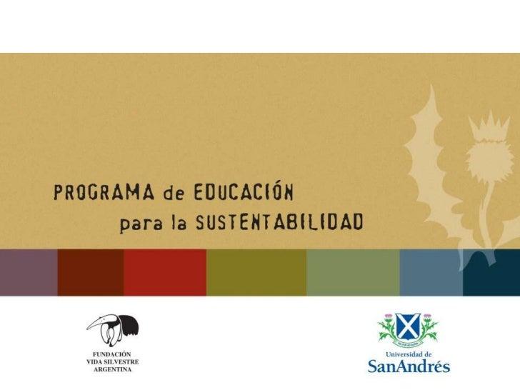 Proyectos escolares de Educación para lasustentabilidad             Tres experiencias                            Escuela N...