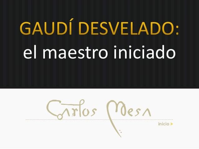 el maestro iniciado Carlos Mesa inicio >