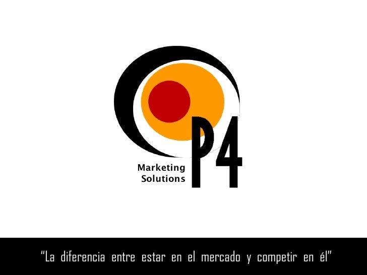 """Marketing                    Solutions     """"La diferencia entre estar en el mercado y competir en él"""""""