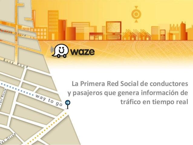 La Primera Red Social de conductores y pasajeros que genera información de tráfico en tiempo real