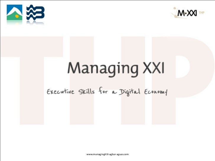 Managing XXIExecutive Skills for a Digital Economy            www.managingXXI-agbar-aguas.com
