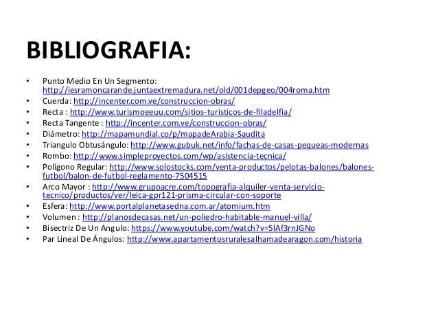 BIBLIOGRAFIA: • Punto Medio En Un Segmento: http://iesramoncarande.juntaextremadura.net/old/001depgeo/004roma.htm • Cuerda...