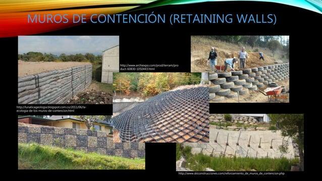 MUROS DE CONTENCIÓN (RETAINING WALLS) http://lunaticageologia.blogspot.com.co/2011/06/la- ecologia-de-los-muros-de-contenc...