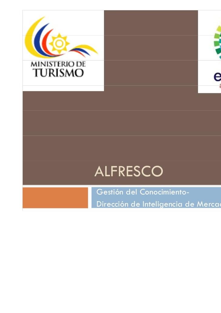 ALFRESCOGestión del Conocimiento-Dirección de Inteligencia de Mercados
