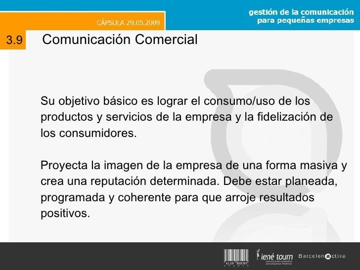 <ul><li>Su objetivo básico es lograr el consumo/uso de los productos y servicios de la empresa y la fidelización de los co...