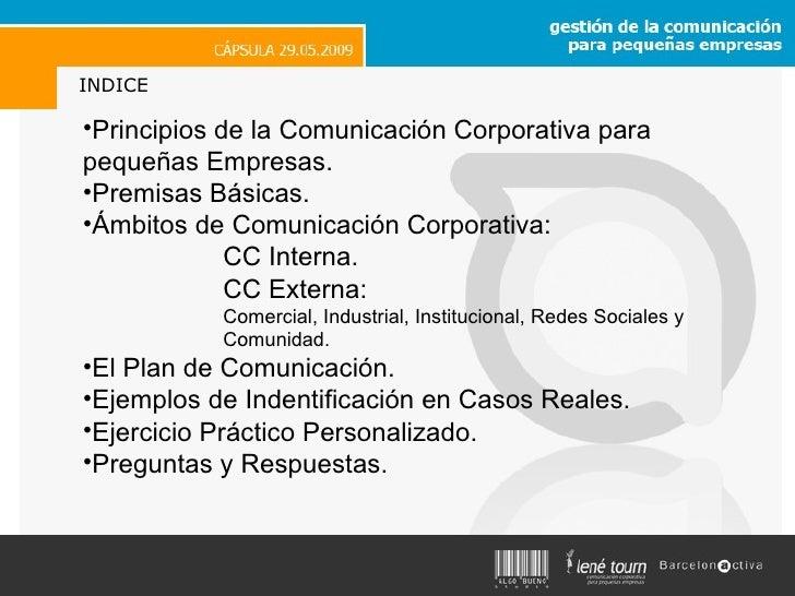 <ul><li>Principios de la Comunicación Corporativa para  pequeñas Empresas. </li></ul><ul><li>Premisas Básicas. </li></ul><...
