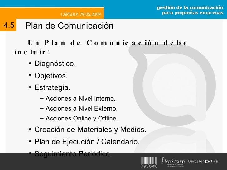 Plan de Comunicación <ul><li>Un Plan de Comunicación debe incluir: </li></ul><ul><ul><ul><li>Diagnóstico. </li></ul></ul><...