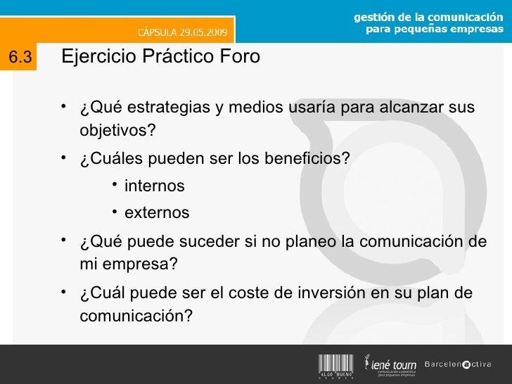 Ejercicio Práctico Foro <ul><li>¿Qué estrategias y medios usaría para alcanzar sus objetivos? </li></ul><ul><li>¿Cuáles pu...