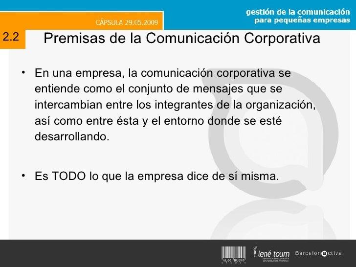<ul><li>En una empresa, la comunicación corporativa se entiende como el conjunto de mensajes que se intercambian entre los...