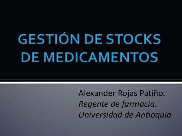 Alexander Rojas Patiño.  Regente de farmacia.  Universidad de Antioquia