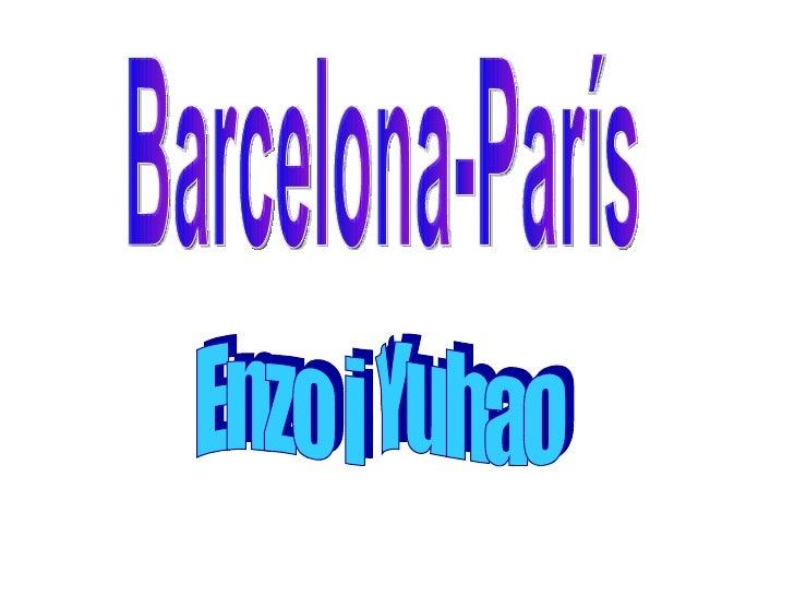 Barcelona-París Enzo i Yuhao