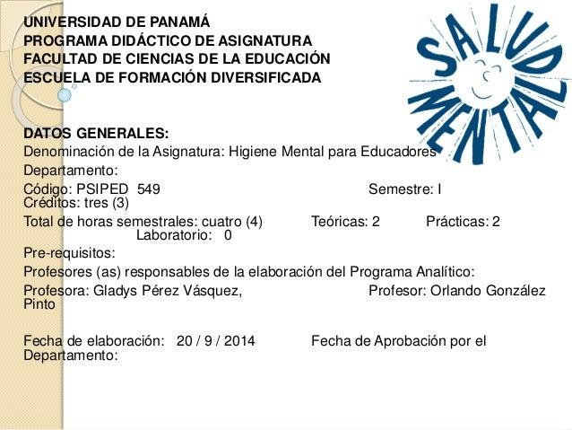 UNIVERSIDAD DE PANAMÁ  PROGRAMA DIDÁCTICO DE ASIGNATURA  FACULTAD DE CIENCIAS DE LA EDUCACIÓN  ESCUELA DE FORMACIÓN DIVERS...