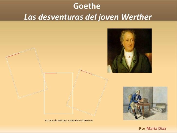 Goethe  Las desventuras del joven Werther Por  María Díaz   Escenas de  Werther  y atuendo wertheriano