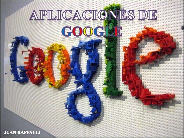 1. Origen de la palabra 2. Google ad words 3. Google earth 4. Google docs 5. Google maps 6. Google play 7. Google calendar...