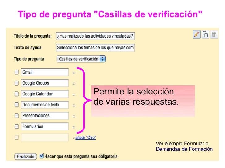 """Tipo de pregunta """"Casillas de verificación""""                 Permite la selección                 de varias respuestas.    ..."""