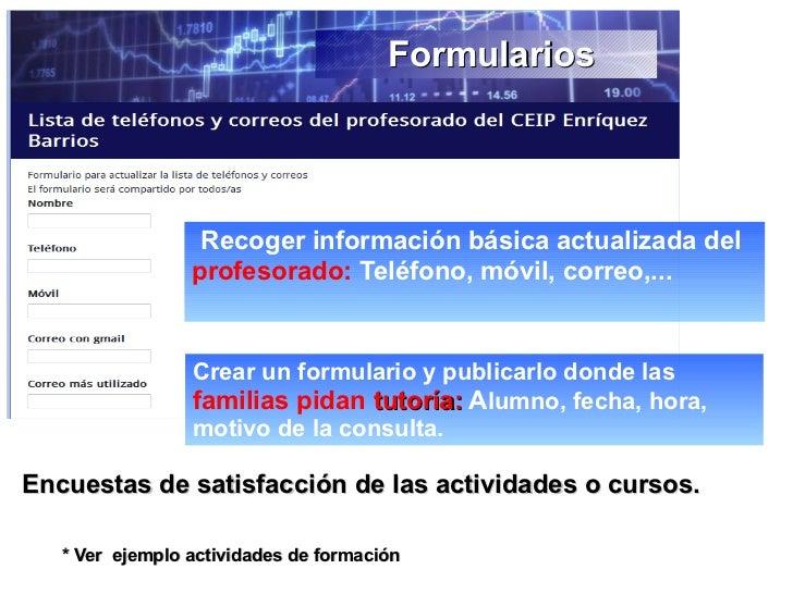 Formularios                  Recoger información básica actualizada del                 profesorado: Teléfono, móvil, corr...