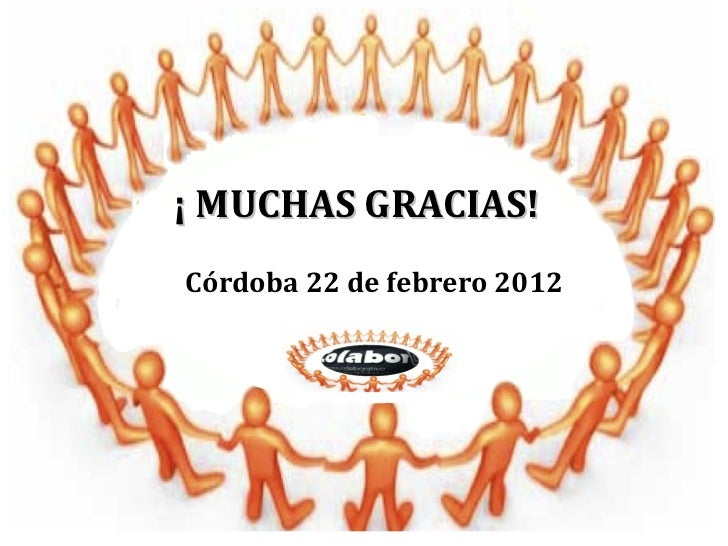 ¡ MUCHAS GRACIAS!Córdoba 22 de febrero 2012