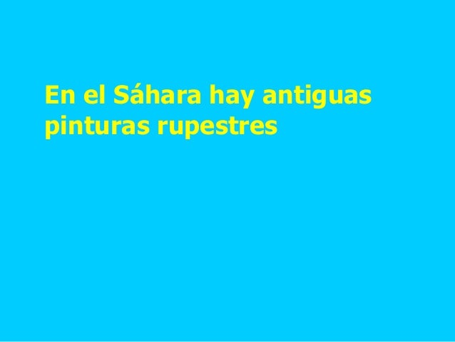 En el Sáhara hay antiguas pinturas rupestres
