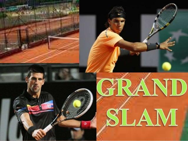 El Grand Slam esta constituido por 4 grandes torneos internacionales, que son: Se juegan a 5 sets cada uno  Open de Estado...