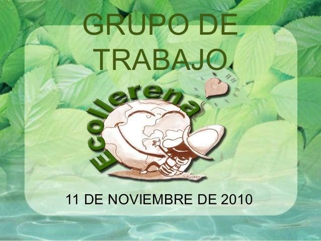 GRUPO DE TRABAJO 11 DE NOVIEMBRE DE 2010
