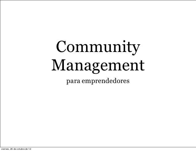 Community                               Management                                para emprendedoresviernes, 26 de octubre...