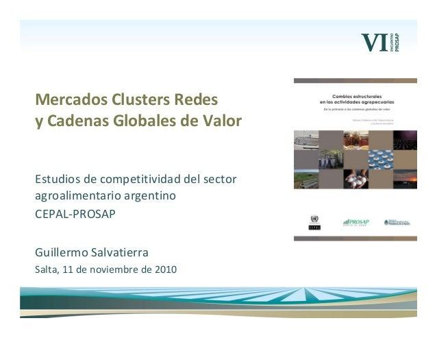 Estudiosdecompetitividaddelsector agroalimentarioargentino CEPAL‐PROSAP GuillermoSalvatierra Salta,11denoviembr...
