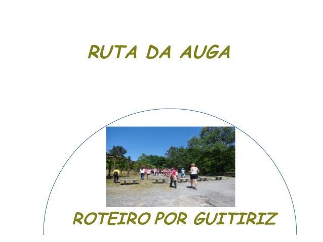 ROTEIRO POR GUITIRIZ RUTA DA AUGA